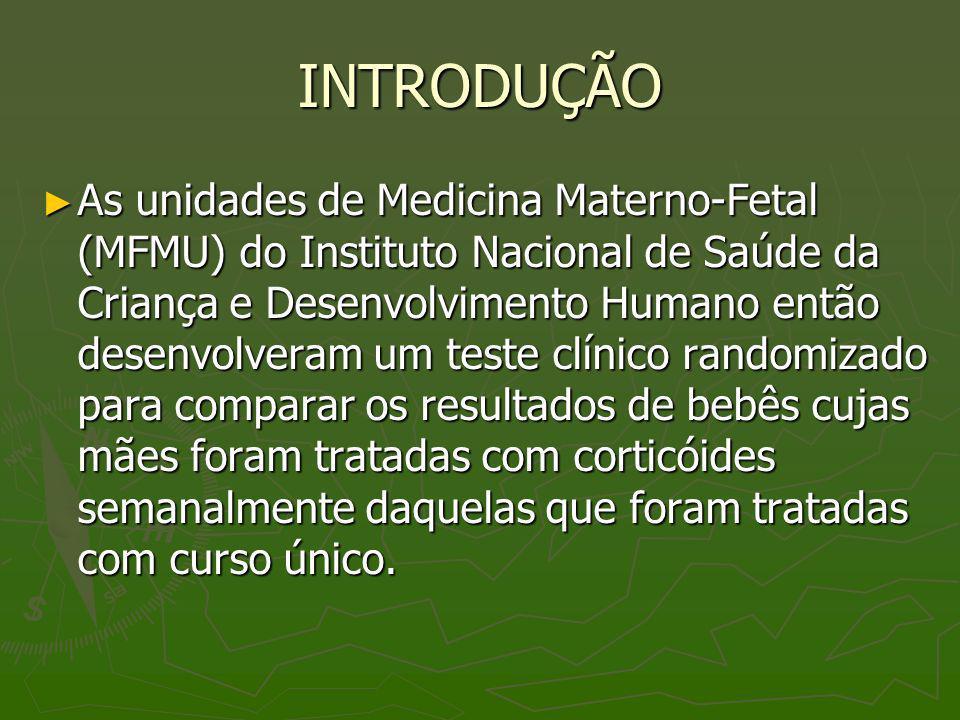 INTRODUÇÃO As unidades de Medicina Materno-Fetal (MFMU) do Instituto Nacional de Saúde da Criança e Desenvolvimento Humano então desenvolveram um test