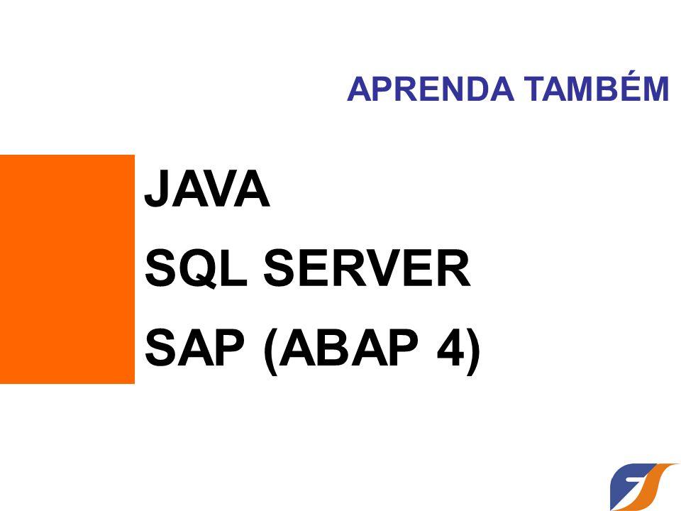 APRENDA TAMBÉM JAVA SQL SERVER SAP (ABAP 4)