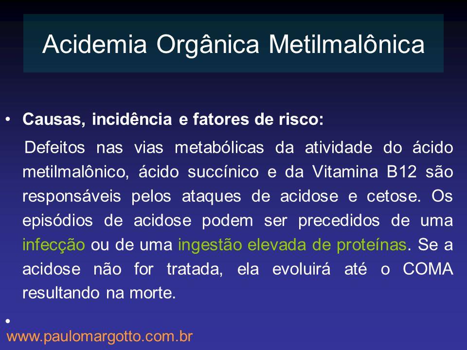 Causas, incidência e fatores de risco: Defeitos nas vias metabólicas da atividade do ácido metilmalônico, ácido succínico e da Vitamina B12 são respon