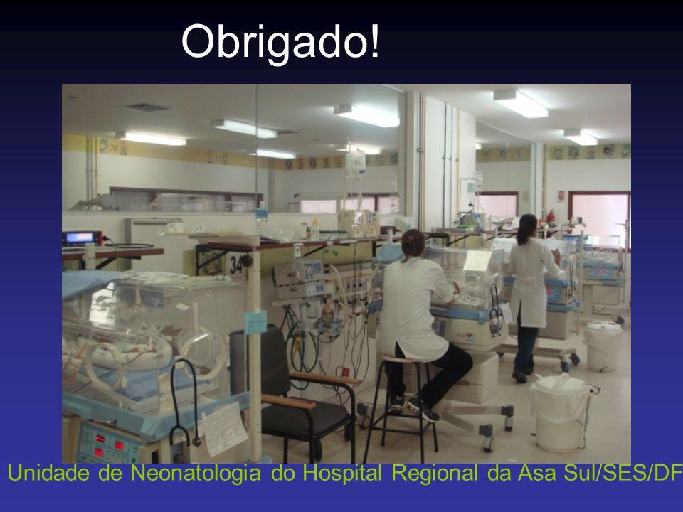 Unidade de Neonatologia do Hospital Regional da Asa Sul/SES/DF Obrigado!