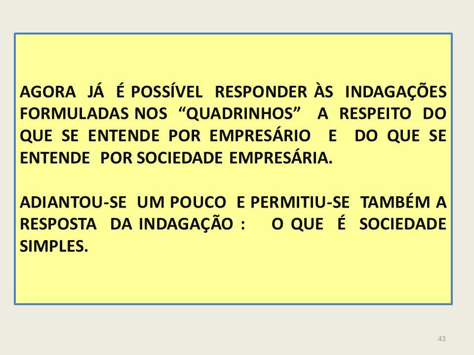 42 CONCEITO DE SOCIEDADE SIMPLES SOCIEDADE SIMPLES É PESSOA JURÍDICA, CONSTITUIDA POR CONTRATO DE SOCIEDADE, POR DOIS OU MAIS PROFISSIONAIS LIBERAIS C