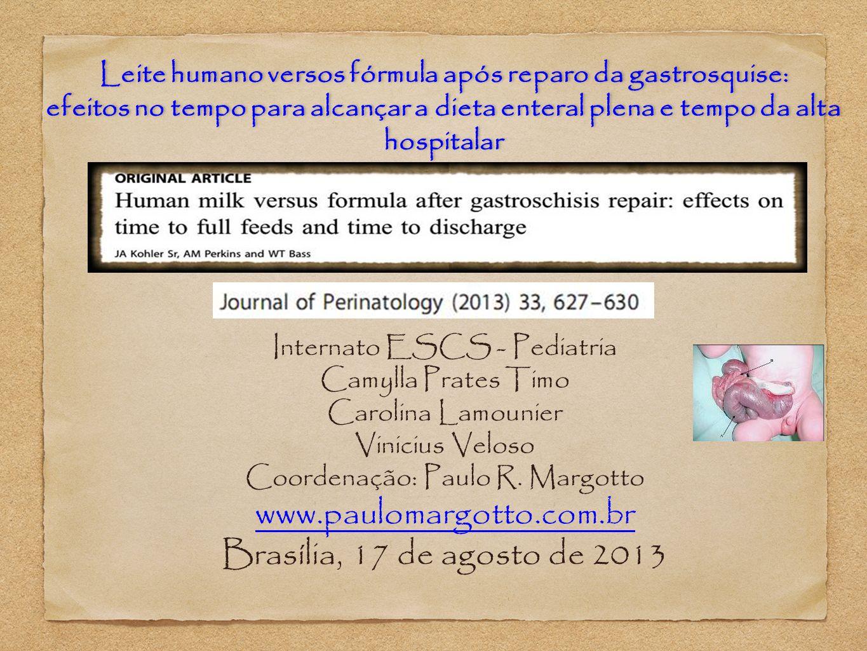 Internato ESCS - Pediatria Camylla Prates Timo Carolina Lamounier Vinicius Veloso Coordenação: Paulo R. Margotto www.paulomargotto.com.br Brasília, 17