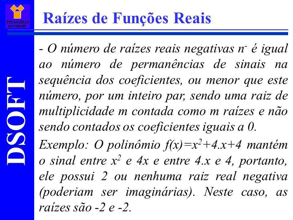DSOFT Raízes de Funções Reais - O número de raízes reais negativas n - é igual ao número de permanências de sinais na sequência dos coeficientes, ou m