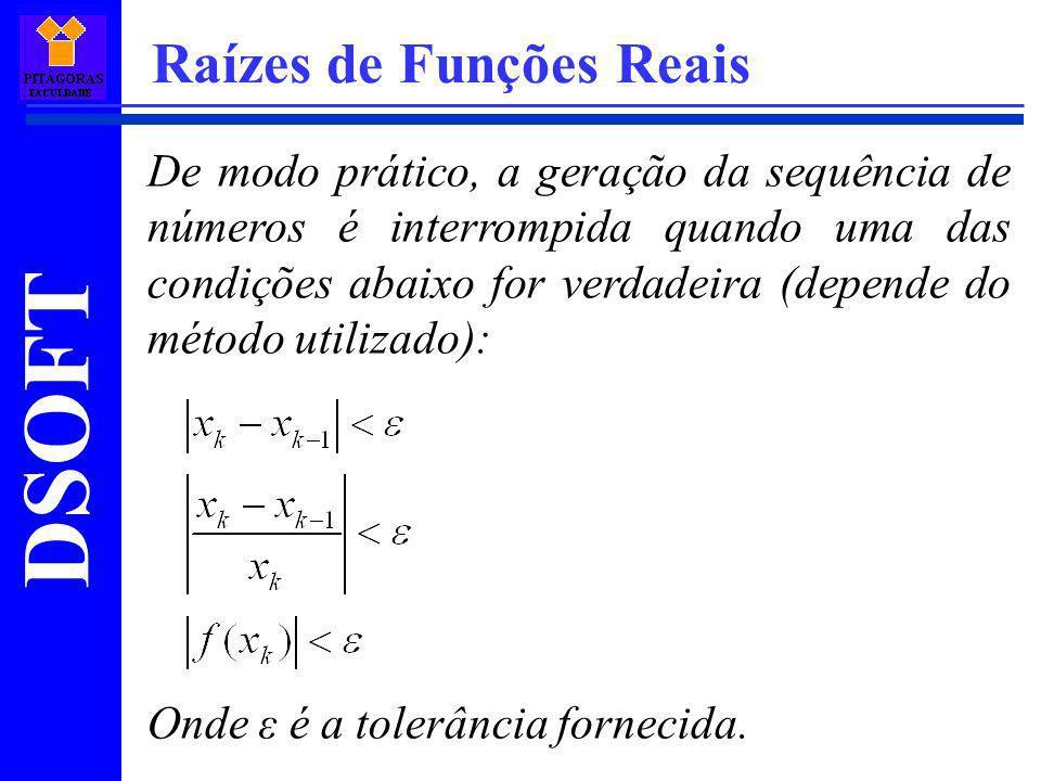 DSOFT Raízes de Funções Reais De modo prático, a geração da sequência de números é interrompida quando uma das condições abaixo for verdadeira (depend