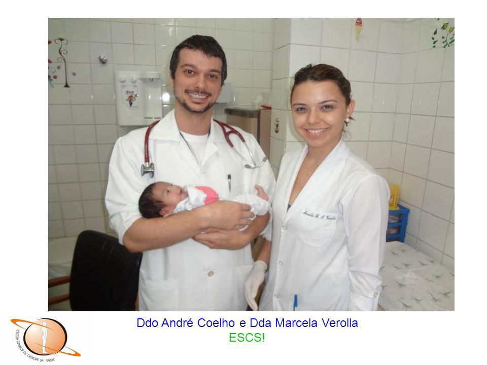 Ddo André Coelho e Dda Marcela Verolla ESCS!