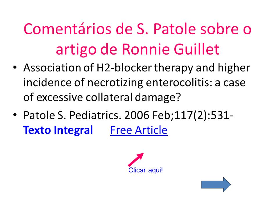 Comentários de S. Patole sobre o artigo de Ronnie Guillet Association of H2-blocker therapy and higher incidence of necrotizing enterocolitis: a case