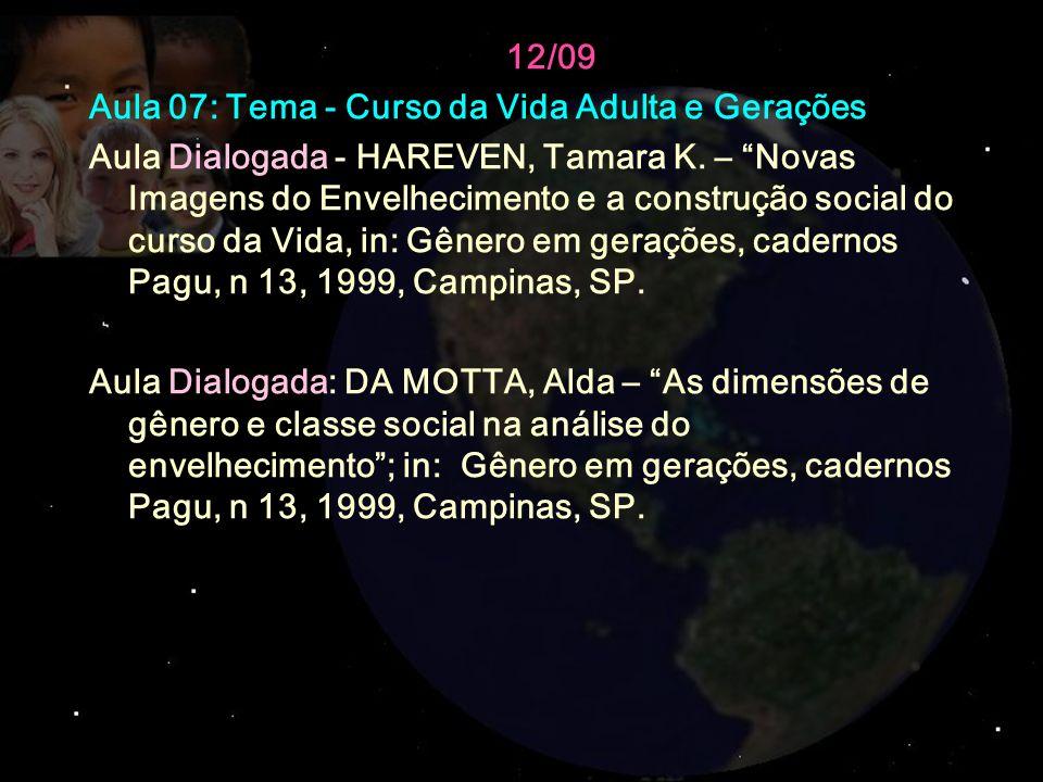 12/09 Aula 07: Tema - Curso da Vida Adulta e Gerações Aula Dialogada - HAREVEN, Tamara K. – Novas Imagens do Envelhecimento e a construção social do c