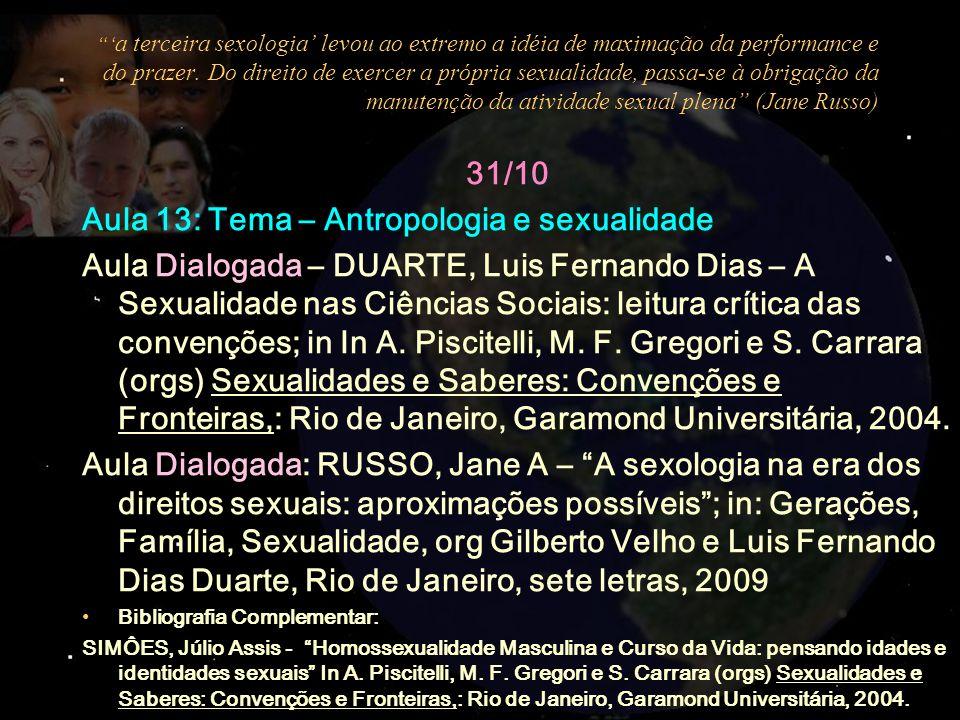 31/10 Aula 13: Tema – Antropologia e sexualidade Aula Dialogada – DUARTE, Luis Fernando Dias – A Sexualidade nas Ciências Sociais: leitura crítica das