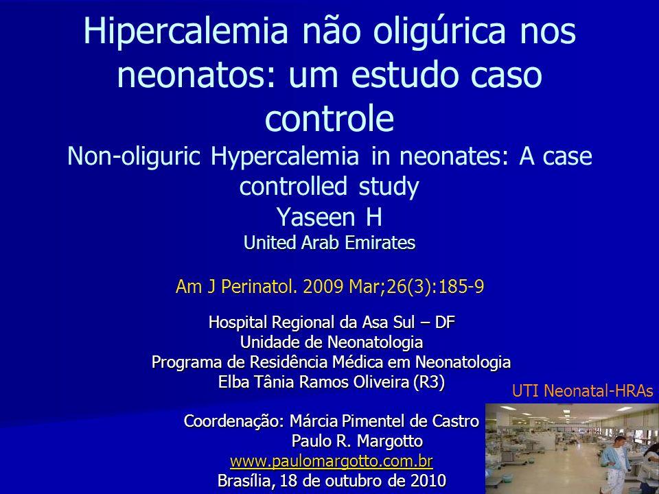 O débito urinário nas primeiras 24 h foi significativamente < no grupo hipercalêmico: 47% dos RN hipercalêmicos morreram ( 8 de 17 RN) versus 14% dos RN normocalêmicos ( 14 dos 102 RN).