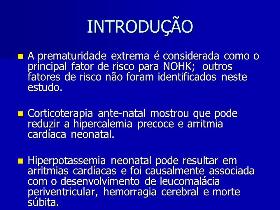 INTRODUÇÃO A prematuridade extrema é considerada como o principal fator de risco para NOHK; outros fatores de risco não foram identificados neste estudo.