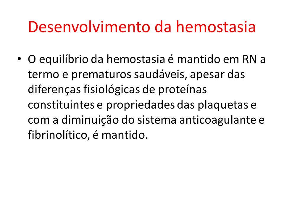 O equilíbrio da hemostasia é mantido em RN a termo e prematuros saudáveis, apesar das diferenças fisiológicas de proteínas constituintes e propriedade