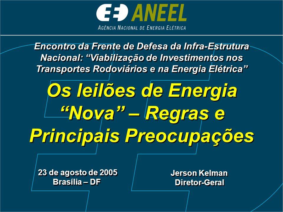 Os leilões de Energia Nova – Regras e Principais Preocupações 23 de agosto de 2005 Brasília – DF 23 de agosto de 2005 Brasília – DF Jerson Kelman Dire