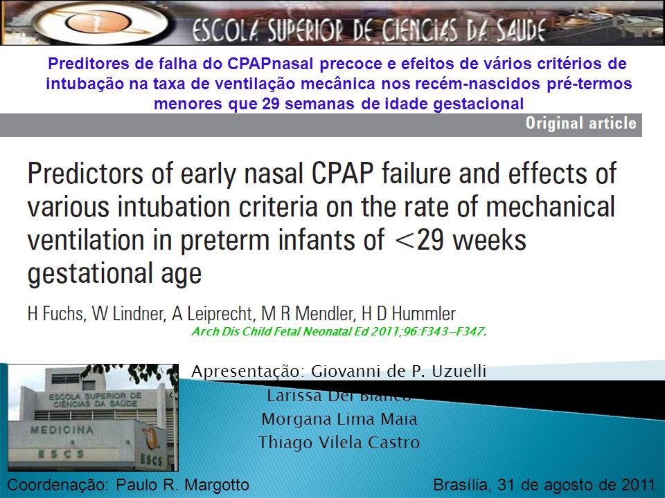 Apresentação: Giovanni de P. Uzuelli Larissa Del Bianco Morgana Lima Maia Thiago Vilela Castro Preditores de falha do CPAPnasal precoce e efeitos de v