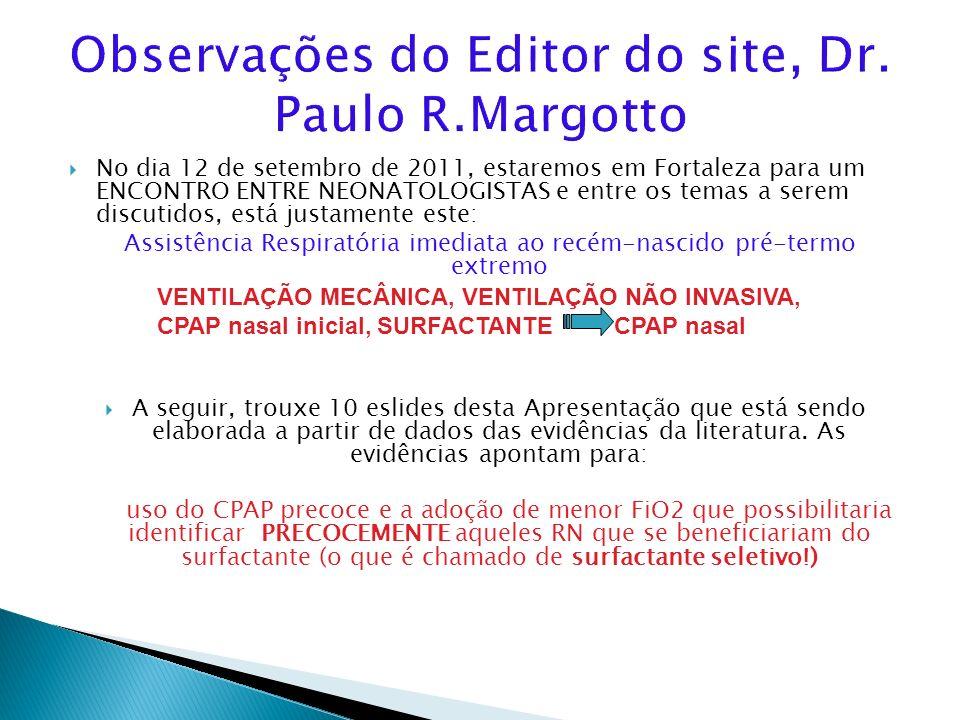No dia 12 de setembro de 2011, estaremos em Fortaleza para um ENCONTRO ENTRE NEONATOLOGISTAS e entre os temas a serem discutidos, está justamente este