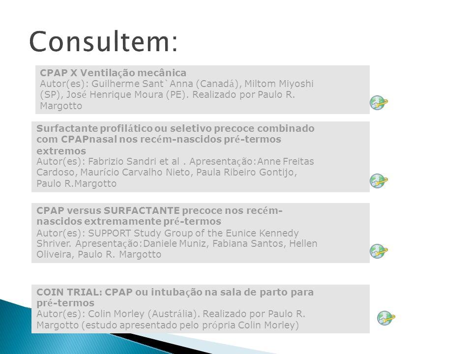 CPAP X Ventila ç ão mecânica Autor(es): Guilherme Sant`Anna (Canad á ), Miltom Miyoshi (SP), Jos é Henrique Moura (PE). Realizado por Paulo R. Margott