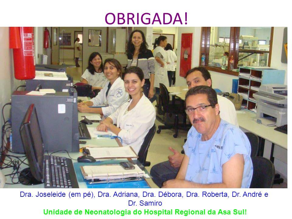 OBRIGADA.Dra. Joseleide (em pé), Dra. Adriana, Dra.