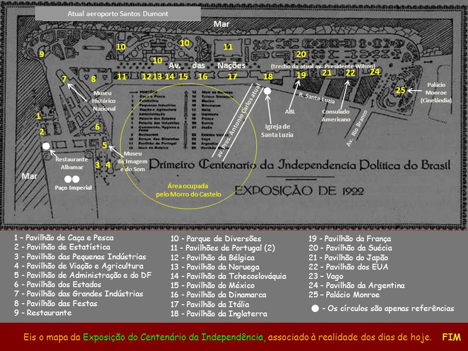 A Exposição foi de 7/Set/1922 a 31/Mar/1923 e ocupou um espaço gerado pela reurbanização decorrente do desmonte do morro do Castelo, indo do Palácio Monroe até o mar, onde antes havia o Forte do Calabouço.