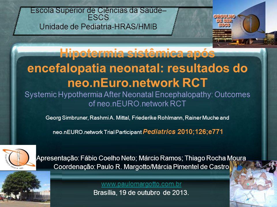 Escola Superior de Ciências da Saúde– ESCS Unidade de Pediatria-HRAS/HMIB Apresentação: Fábio Coelho Neto; Márcio Ramos; Thiago Rocha Moura Coordenaçã