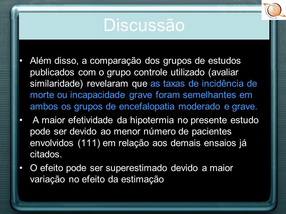 Além disso, a comparação dos grupos de estudos publicados com o grupo controle utilizado (avaliar similaridade) revelaram que as taxas de incidência d