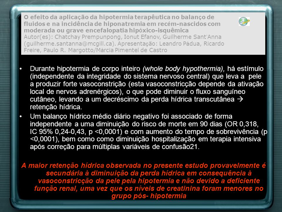 Durante hipotermia de corpo inteiro (whole body hypothermia), há estímulo (independente da integridade do sistema nervoso central) que leva a pele a p