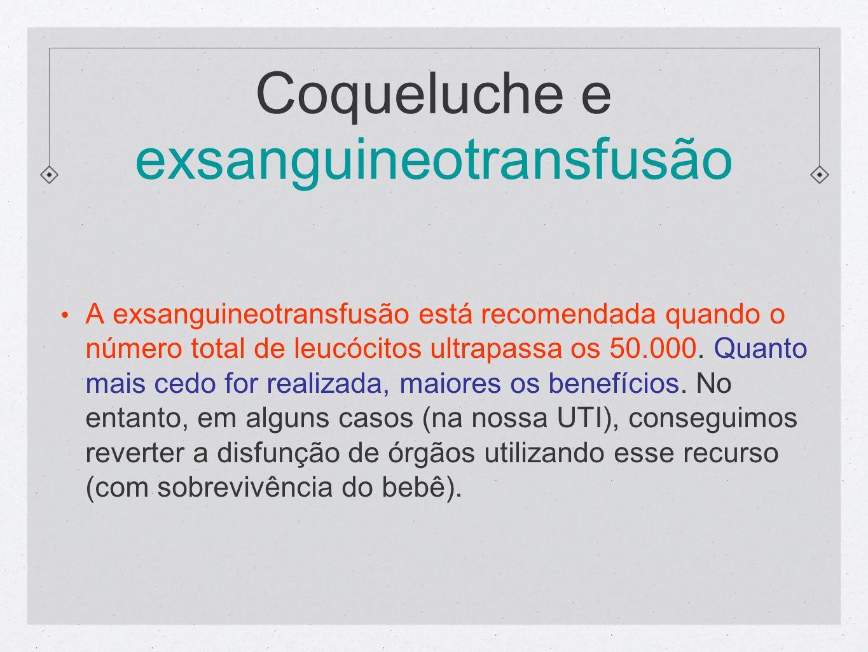A exsanguineotransfusão está recomendada quando o número total de leucócitos ultrapassa os 50.000. Quanto mais cedo for realizada, maiores os benefíci