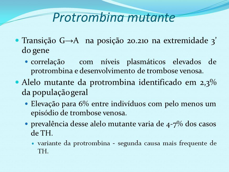 Protrombina mutante Transição G A na posição 20.210 na extremidade 3 do gene correlação com níveis plasmáticos elevados de protrombina e desenvolvimen