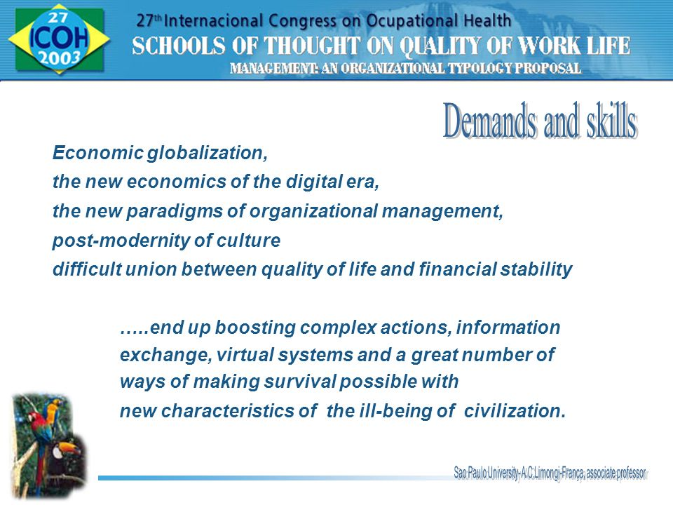 Economic globalization, the new economics of the digital era, the new paradigms of organizational management, post-modernity of culture difficult unio