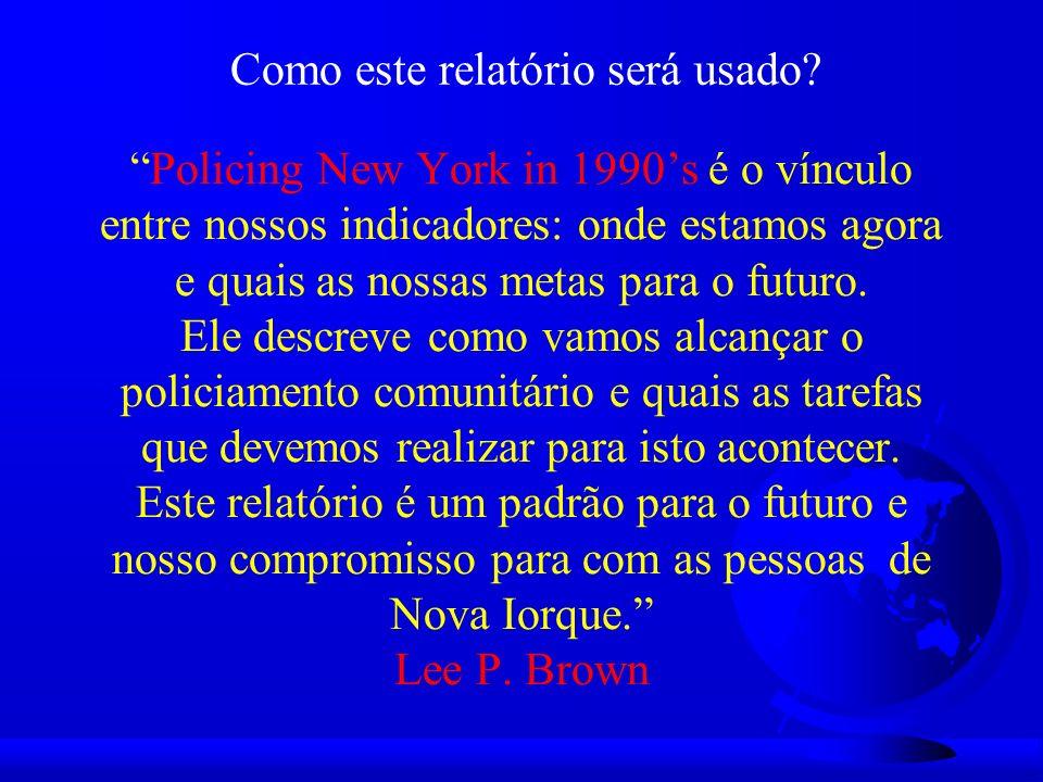 Policing New York in 1990s é o vínculo entre nossos indicadores: onde estamos agora e quais as nossas metas para o futuro.