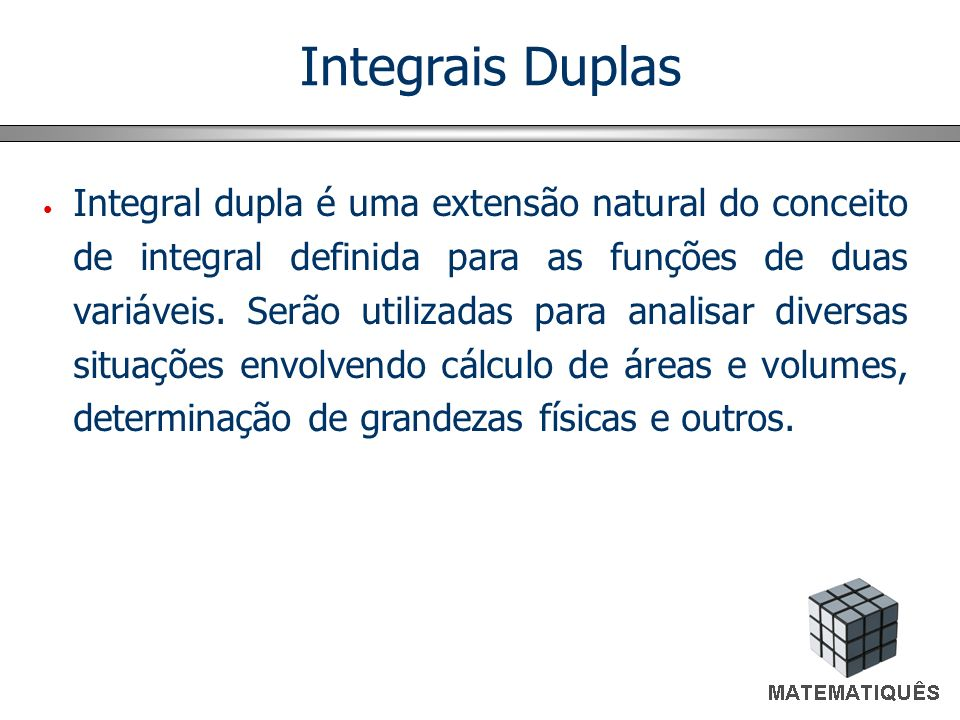 Exemplo 8 Calcule a integral Iterada