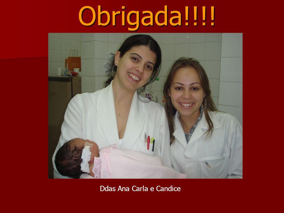 Obrigada!!!! Obrigada!!!! Ddas Ana Carla e Candice