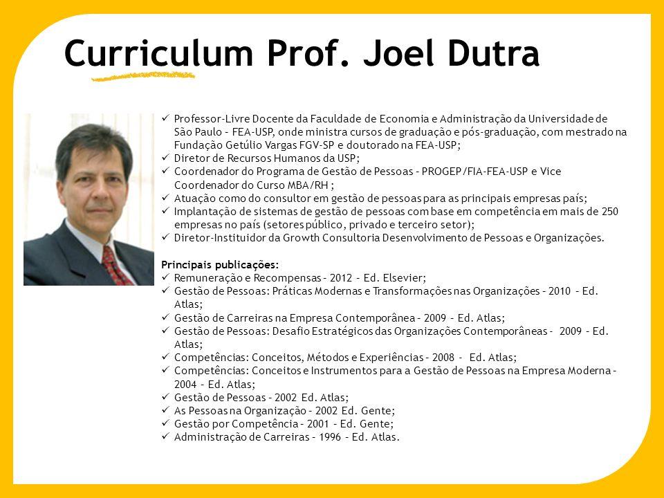 Curriculum Prof. Joel Dutra Professor-Livre Docente da Faculdade de Economia e Administração da Universidade de São Paulo – FEA-USP, onde ministra cur