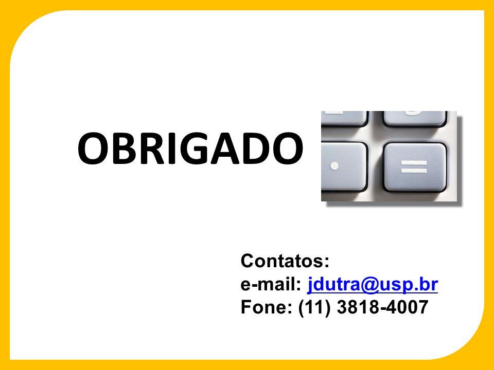 OBRIGADO Contatos: e-mail: jdutra@usp.brjdutra@usp.br Fone: (11) 3818-4007
