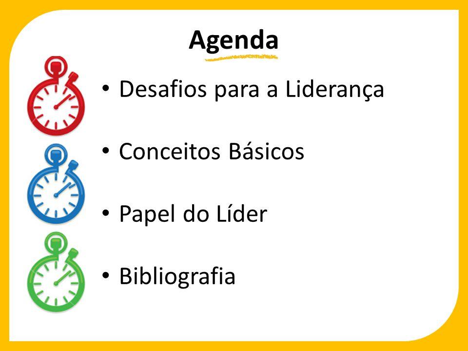 Agenda Desafios para a Liderança Conceitos Básicos Papel do Líder Bibliografia
