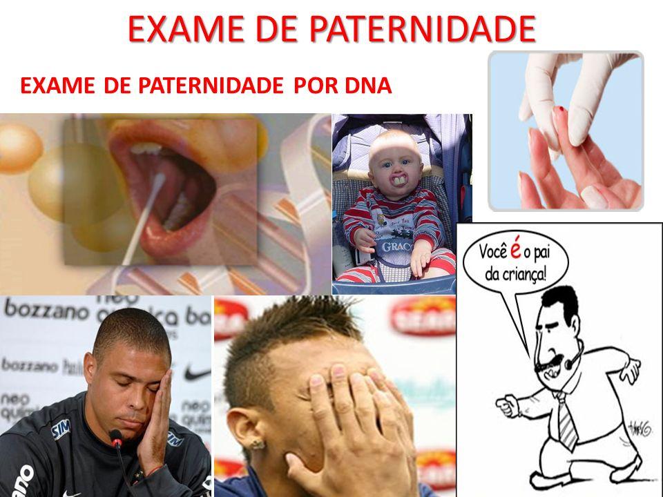 EXAME DE PATERNIDADE EXAME DE PATERNIDADE POR DNA