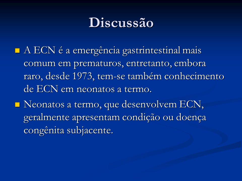 Discussão A ECN é a emergência gastrintestinal mais comum em prematuros, entretanto, embora raro, desde 1973, tem-se também conhecimento de ECN em neo