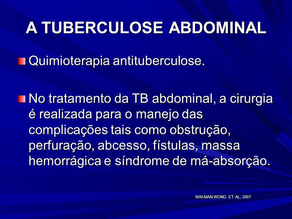 A TUBERCULOSE ABDOMINAL Procedimentos diagnósticos minimamente invasivos como a laparoscopia são úteis em estabelecer o diagnóstico em 85%-90% dos cas