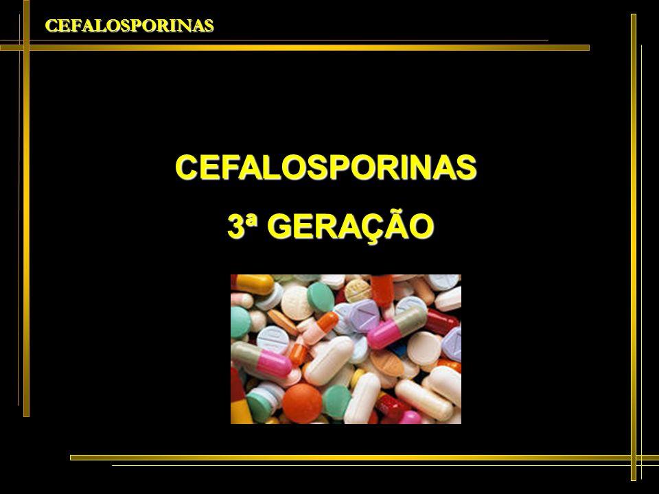 CEFALOSPORINAS 3 A GERAÇÃO Bactericida Intensa atividade contra germes gram-negativos Mais estáveis à inativação pelas β-lactamases produzidas por gram (-).