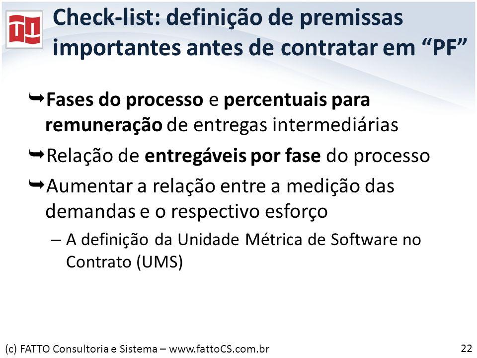 Check-list: definição de premissas importantes antes de contratar em PF Fases do processo e percentuais para remuneração de entregas intermediárias Re