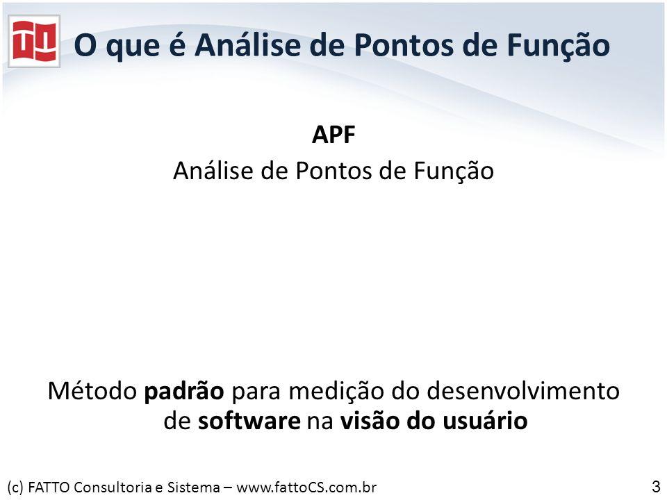 O que é Análise de Pontos de Função APF Análise de Pontos de Função Método padrão para medição do desenvolvimento de software na visão do usuário (c)