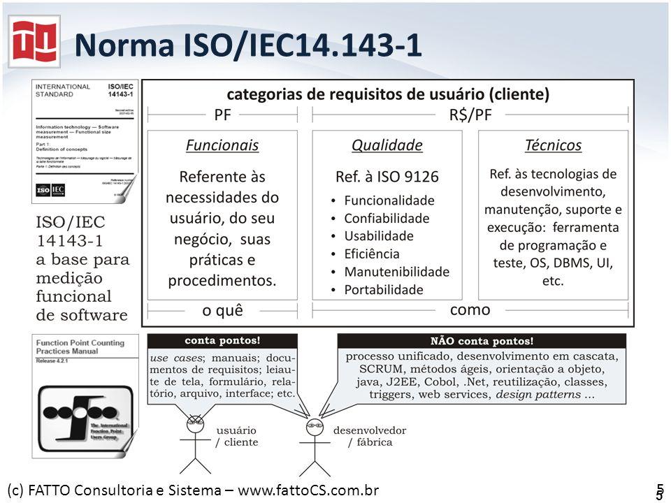 Norma ISO/IEC14.143-1 (c) FATTO Consultoria e Sistema – www.fattoCS.com.br 5 5