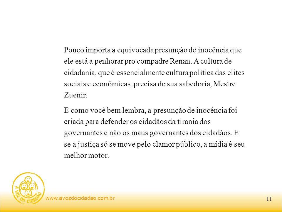 www.avozdocidadao.com.br Pouco importa a equivocada presunção de inocência que ele está a penhorar pro compadre Renan.