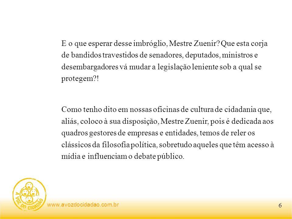 www.avozdocidadao.com.br E o que esperar desse imbróglio, Mestre Zuenir.