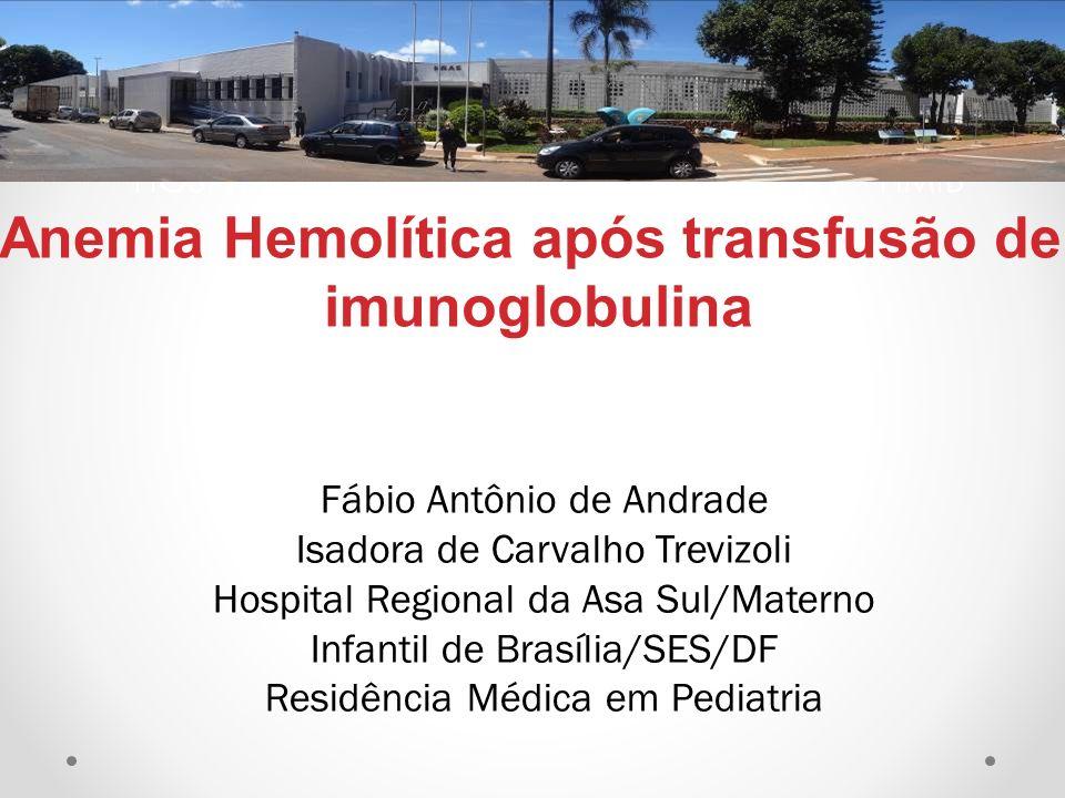 HOSPITAL MATERNO INFANTIL DE BRASÍLIA - HMIB Fábio Antônio de Andrade Isadora de Carvalho Trevizoli Hospital Regional da Asa Sul/Materno Infantil de B