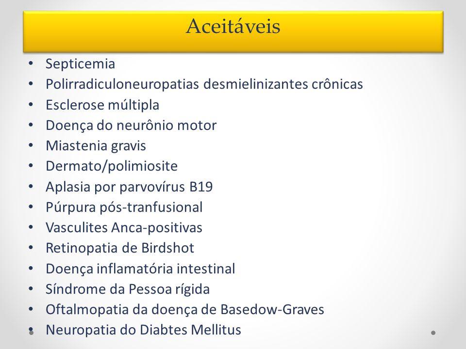 Septicemia Polirradiculoneuropatias desmielinizantes crônicas Esclerose múltipla Doença do neurônio motor Miastenia gravis Dermato/polimiosite Aplasia