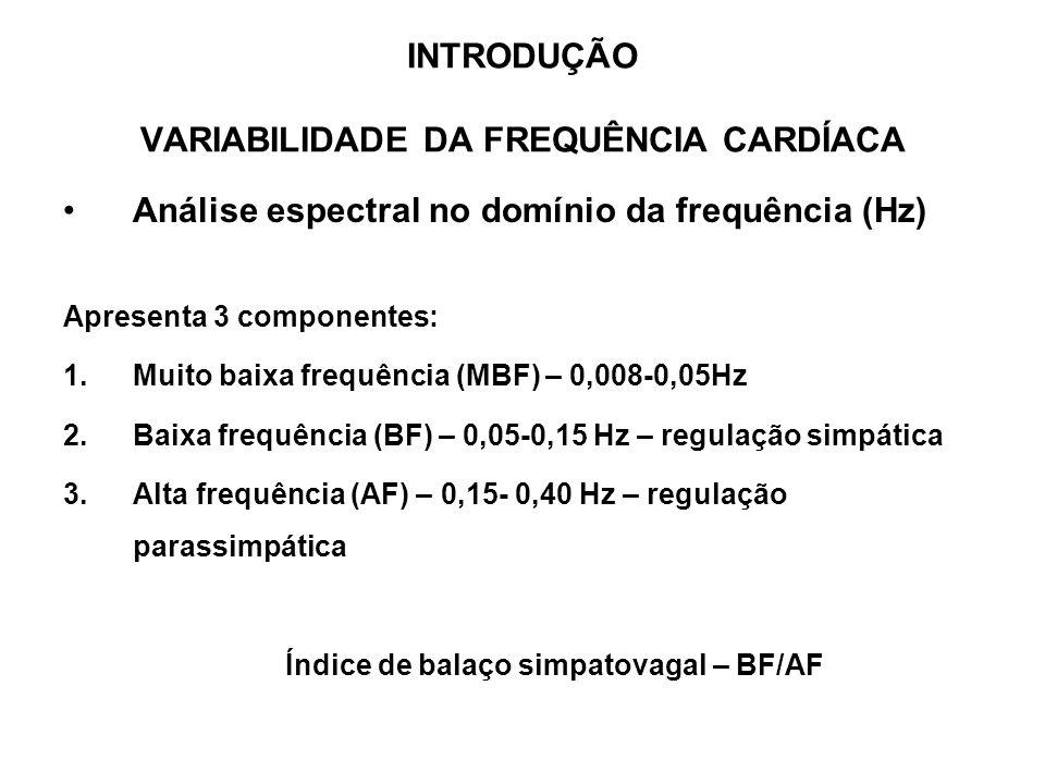 Análise espectral no domínio da frequência (Hz) Apresenta 3 componentes: 1.Muito baixa frequência (MBF) – 0,008-0,05Hz 2.Baixa frequência (BF) – 0,05-