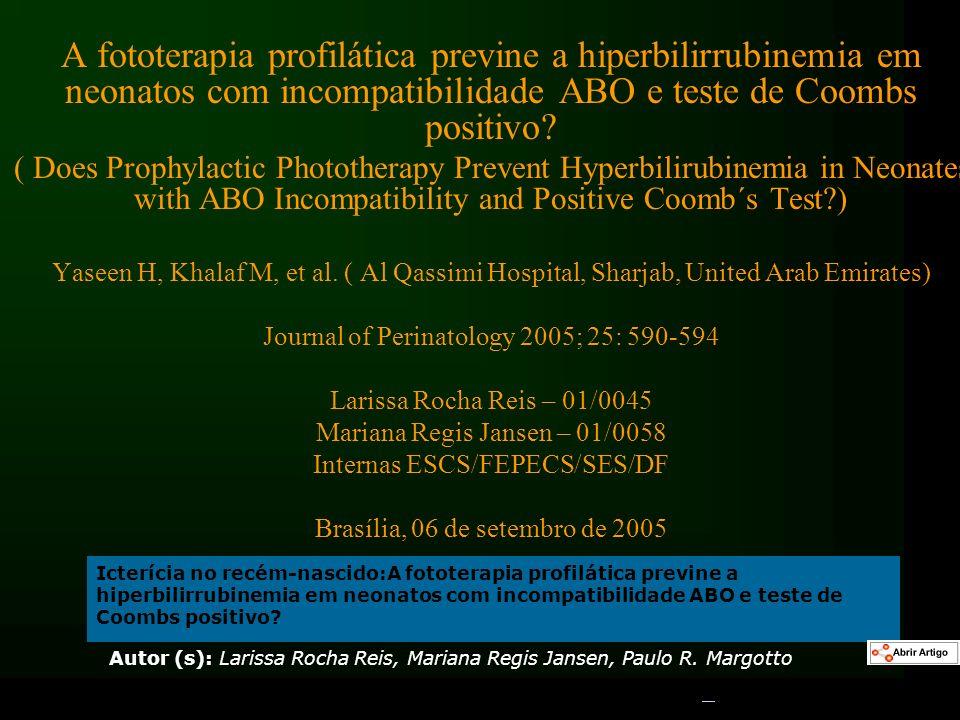 A fototerapia profilática previne a hiperbilirrubinemia em neonatos com incompatibilidade ABO e teste de Coombs positivo? ( Does Prophylactic Photothe