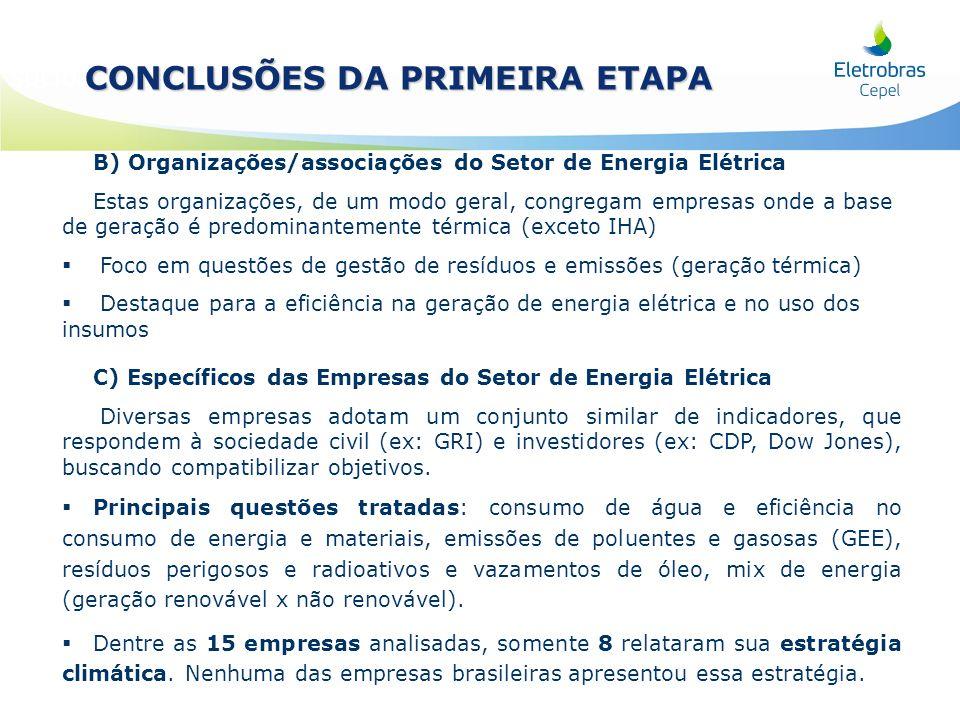 B) Organizações/associações do Setor de Energia Elétrica Estas organizações, de um modo geral, congregam empresas onde a base de geração é predominant