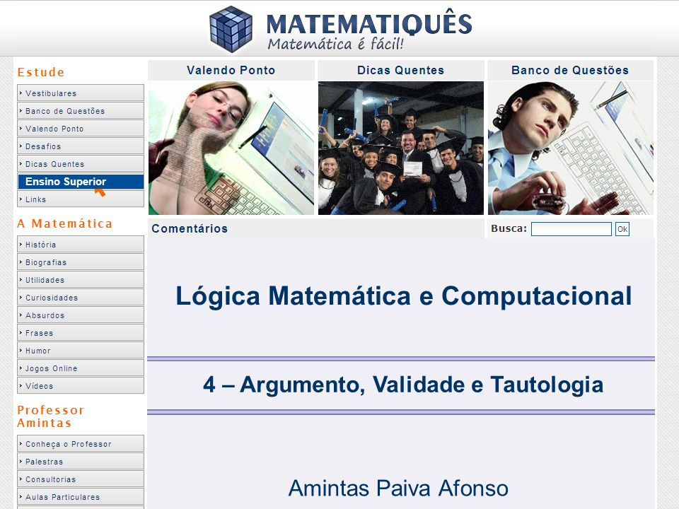 Ensino Superior 4 – Argumento, Validade e Tautologia Amintas Paiva Afonso Lógica Matemática e Computacional