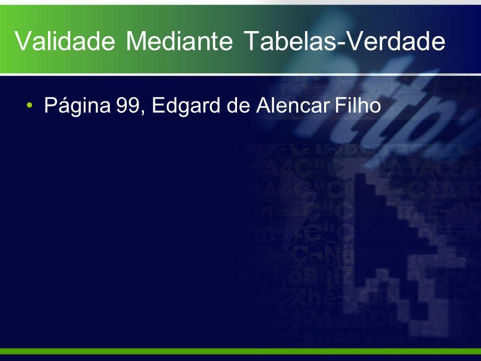 Validade Mediante Tabelas-Verdade Página 99, Edgard de Alencar Filho
