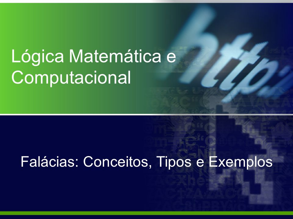 Lógica Matemática e Computacional Falácias: Conceitos, Tipos e Exemplos